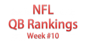 NFL QB Rankings Week 10